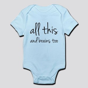 All This And Brains Too Infant Bodysuit