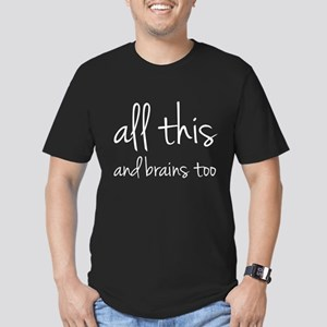 All This And Brains Too Men's Fitted T-Shirt (dark