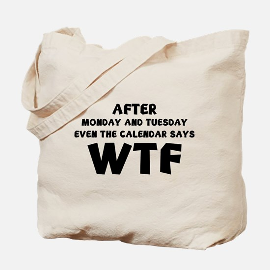 The Calendar Says WTF Tote Bag