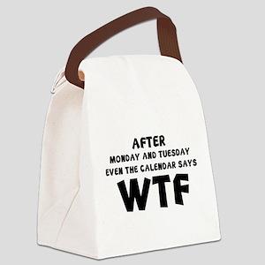 The Calendar Says WTF Canvas Lunch Bag