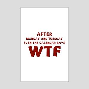 The Calendar Says WTF Mini Poster Print