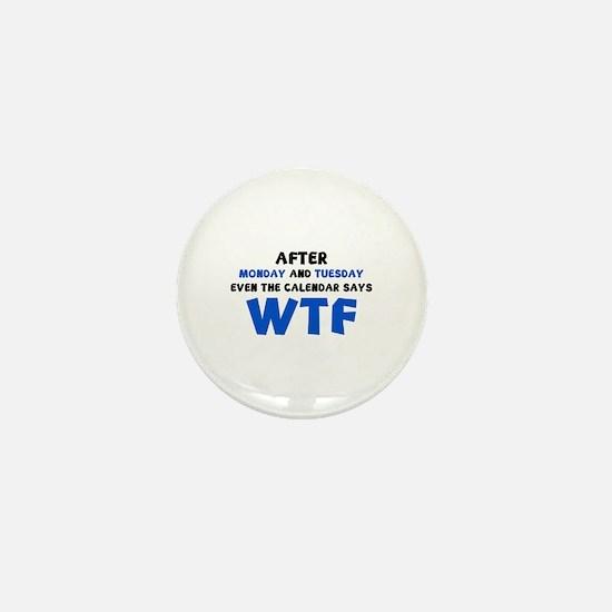 The Calendar Says WTF Mini Button