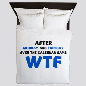 The Calendar Says WTF Queen Duvet