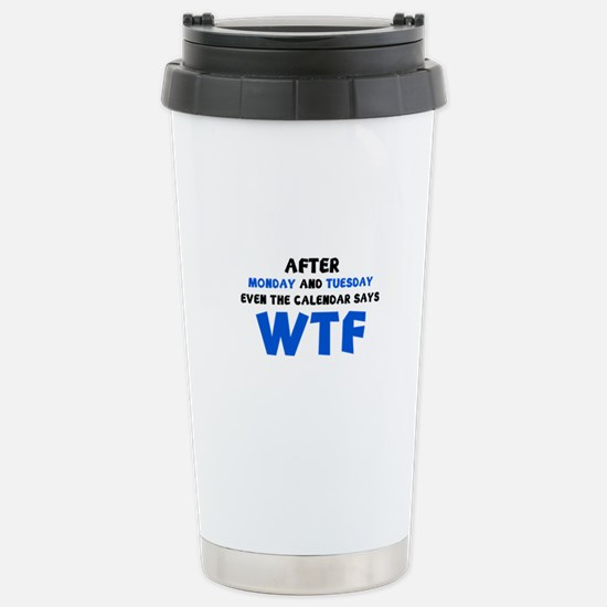 The Calendar Says WTF Stainless Steel Travel Mug