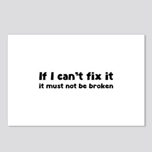 If I can't fix it it must not be broken Postcards