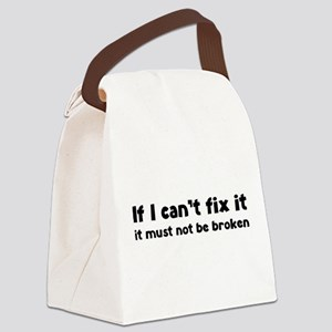 If I can't fix it it must not be broken Canvas Lun