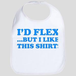 I'd Flex ...But I Like This Shirt! Bib