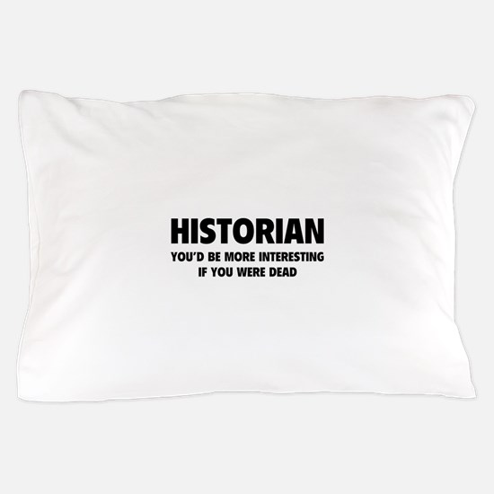 Historian Pillow Case