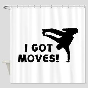 I GOT MOVES! Shower Curtain