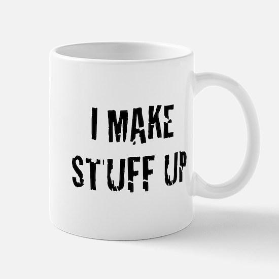 I Make Stuff Up Mug