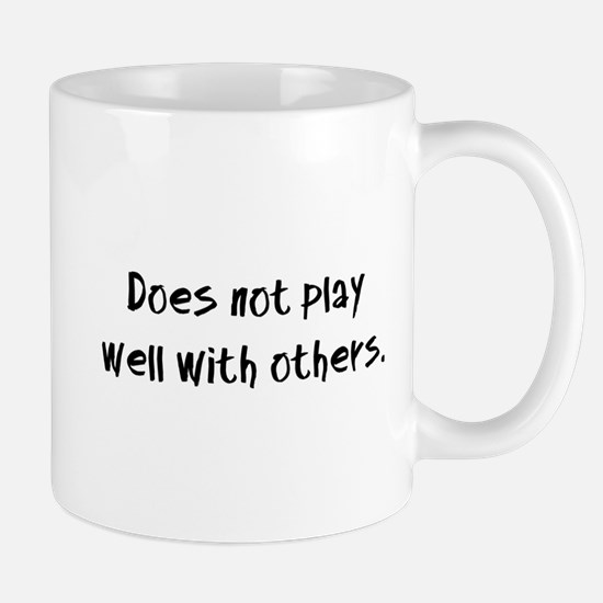 Does not play well with others. Mug