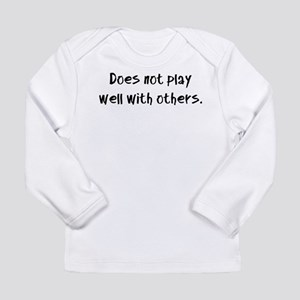 Does not play well with others. Long Sleeve Infant