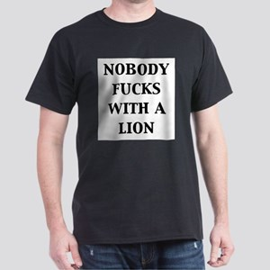 Nobody Fucks with a Lion Dark T-Shirt