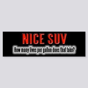 Nice SUV - Lives Per Gallon Bumper Sticker