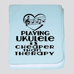 Ukulele Is Cheaper Than Therapy baby blanket