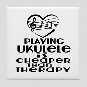 Ukulele Is Cheaper Than Therapy Tile Coaster