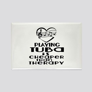 Tuba Is Cheaper Than Therapy Rectangle Magnet