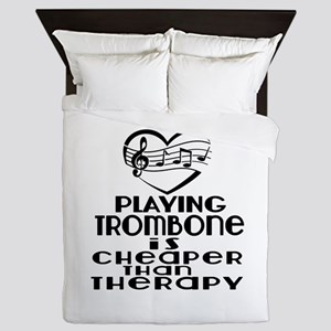 Trombone Is Cheaper Than Therapy Queen Duvet