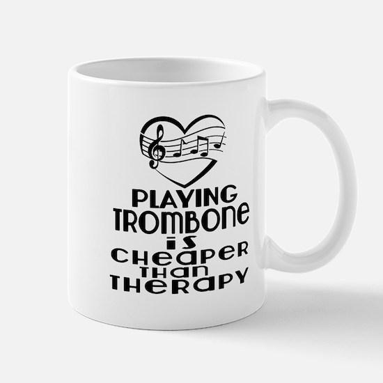 Trombone Is Cheaper Than Therapy Mug