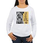 Chief Joseph Quote Long Sleeve T-Shirt
