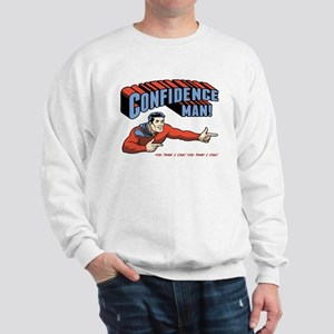 Confidence Man! Sweatshirt