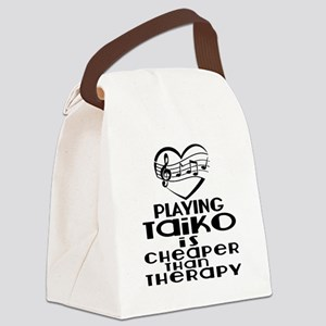 Taiko Is Cheaper Than Therapy Canvas Lunch Bag