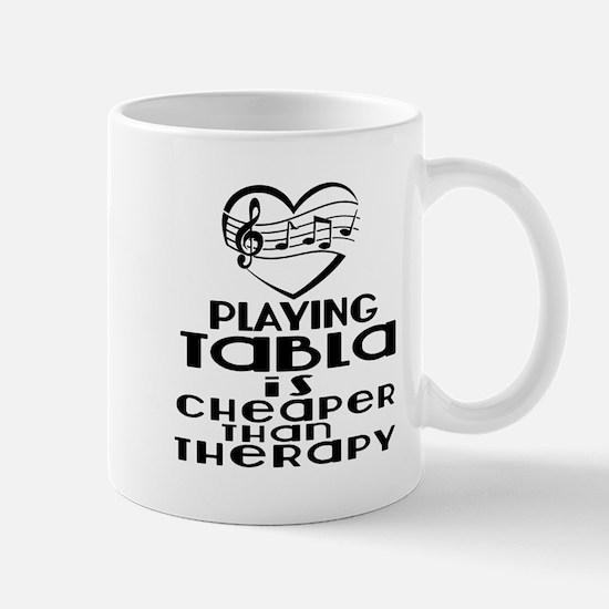 Tabla Is Cheaper Than Therapy Mug