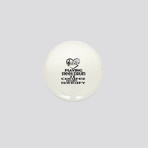Steel Drum Is Cheaper Than Therapy Mini Button