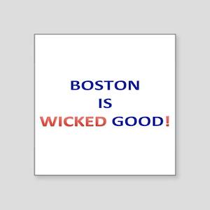 "BOSTON IS WICKED GOOD! Square Sticker 3"" x 3"""