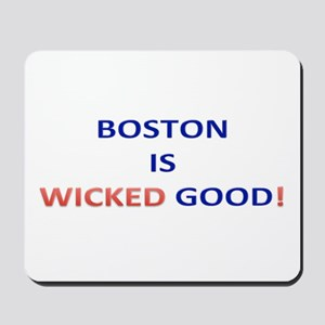 BOSTON IS WICKED GOOD! Mousepad