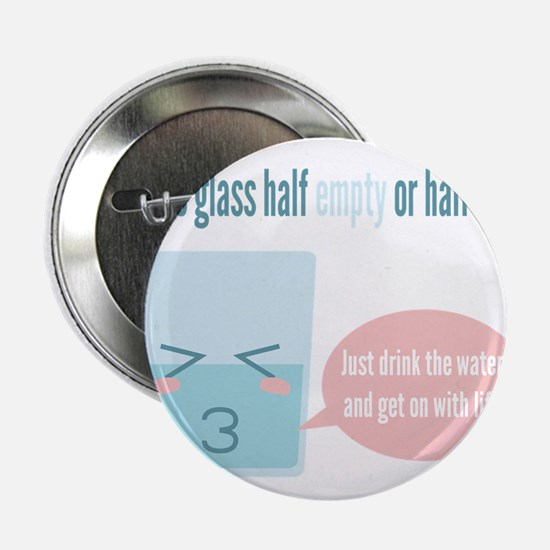 "Funny glass half full cartoon 2.25"" Button"
