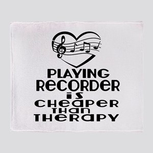 Recorder Is Cheaper Than Therapy Throw Blanket
