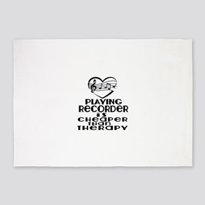 Recorder Is Cheaper Than Therapy 5'x7'Area Rug
