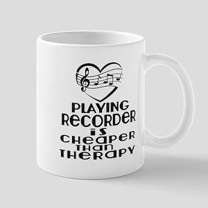 Recorder Is Cheaper Than Therapy 11 oz Ceramic Mug