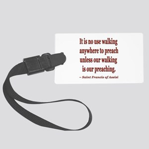 Preaching - Saint Francis of Assisi Quote Luggage