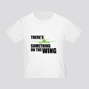 Something on the Wing Toddler T-Shirt