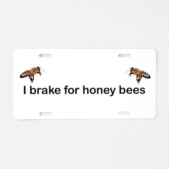 I brake for honeybees Aluminum License Plate