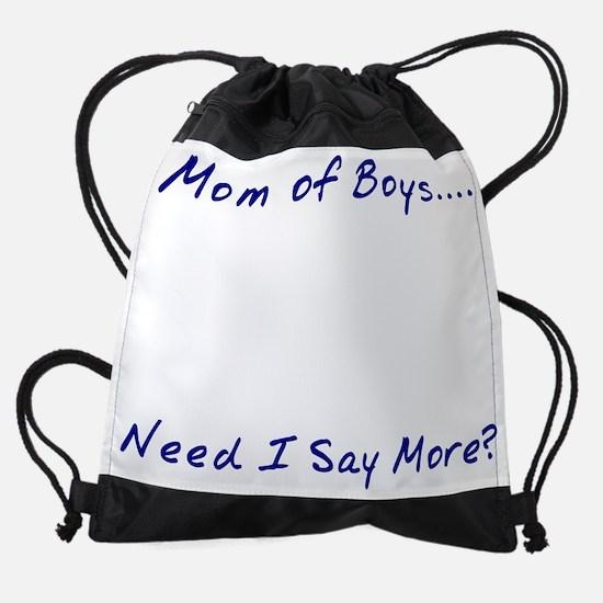 Mom of Boys....Need I Say More? Drawstring Bag