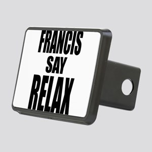 Francis Say Relax T-Shirt Hitch Cover