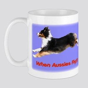 When Aussies Fly!!!  Black Tr Mug