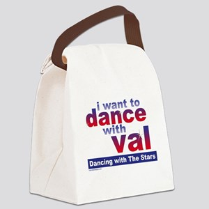 I Want to Dance with Val Canvas Lunch Bag