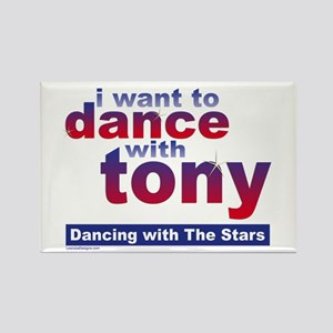 I Want to Dance with Tony Rectangle Magnet