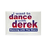 I Want to Dance with Derek Rectangle Magnet