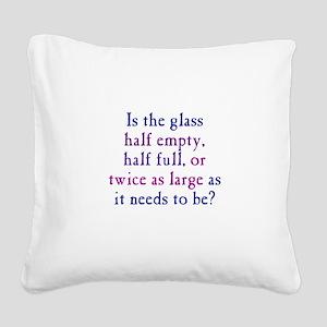 Half Full or Half Empty Square Canvas Pillow