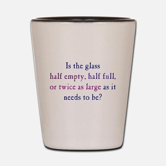 Half Full or Half Empty Shot Glass
