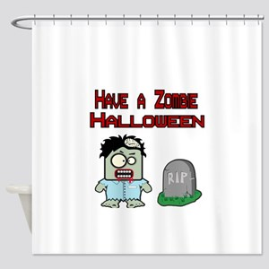 Have a Zombie Halloween Shower Curtain