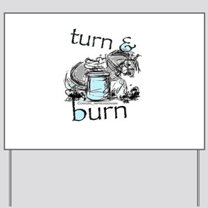 Turn and Burn Barrel Racing Yard Sign