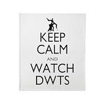 Keep Calm Watch DWTS Throw Blanket