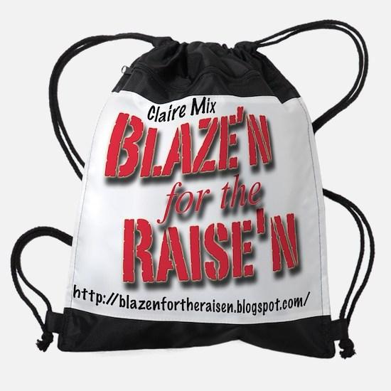 blazenfortheraisen_CF_8x10w.png Drawstring Bag