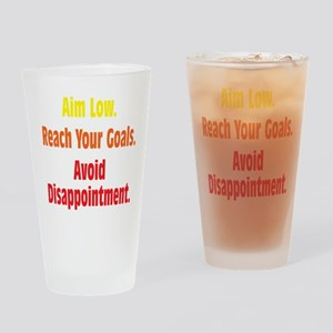 Avoid Disappointment Drinking Glass